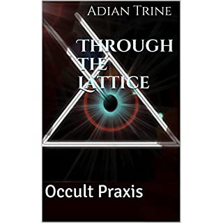 Through the Lattice: Occult Praxis (English Edition)