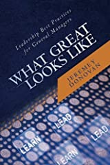 What Great Looks Like: Leadership Best Practices for General Managers by Jeremey Donovan (2011-02-05) Taschenbuch