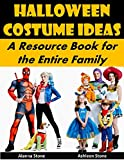 Best Family Halloween Costumes - Halloween Costume Ideas: A Resource Book for the Review