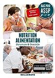 Nutrition Alimentation 2de, 1re, Tle Bac Pro ASSP (2018) - En structure et à domicile - Pochette élève