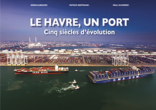 Le Havre un port, cinq sicles d'volution