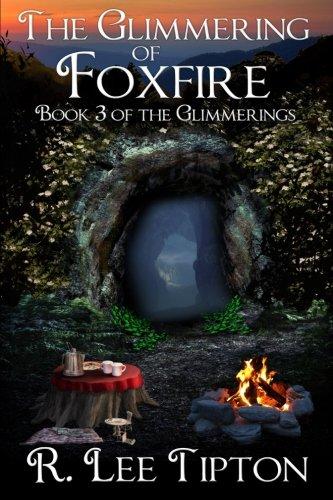 The Glimmering of Foxfire: Volume 3 of the Glimmering Series (Foxfire 3)