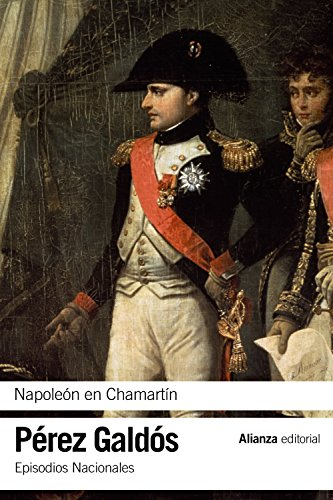 Napoleón en Chamartín: Episodios Nacionales, 5 / Primera serie (El Libro De Bolsillo - Bibliotecas De Autor - Biblioteca Pérez Galdós - Episodios Nacionales) por Benito Pérez Galdós