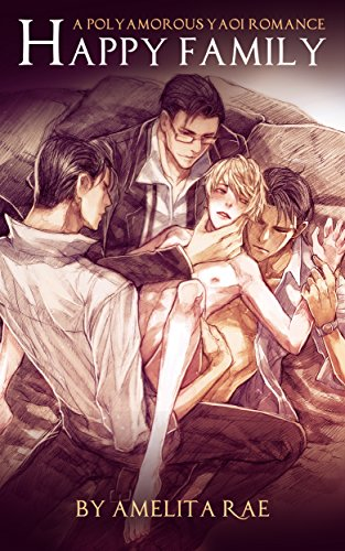 Happy Family: A Polyamorous Yaoi Romance (English Edition) por Amelita Rae