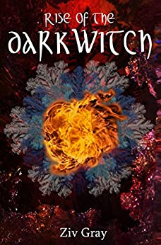 Rise of the Darkwitch (The Dance of Dark and Light Book 1) by [Gray, Ziv]