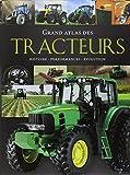 Grand atlas des tracteurs - Histoire, performances, évolution - Elcy - 18/09/2015