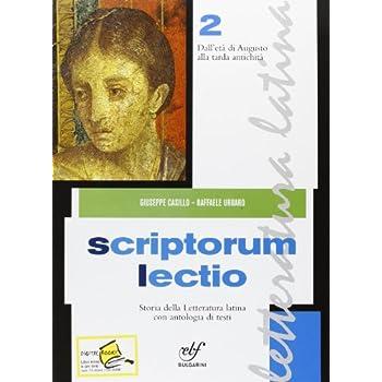 Scriptorum Lectio. Per Le Scuole Superiori: 2\2