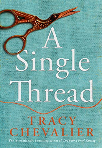 A Single Thread: From the globally bestselling author of <b><i>Girl with a Pearl Earring (English Edition) - Top Thread