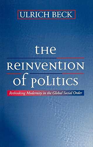 the-reinvention-of-politics-rethinking-modernity-in-the-global-social-order