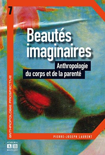 Beautés imaginaires: Anthropologie du corps et de la parenté