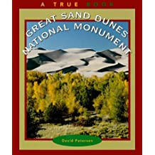 Great Sand Dunes National Monument (True Books: National Parks) by David Petersen (2000-03-01)