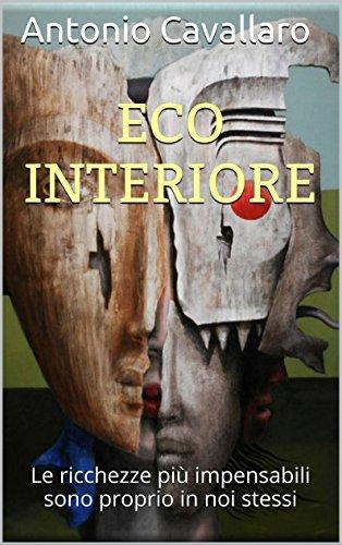 Eco Interiore: Le ricchezze più impensabili sono proprio in noi stessi