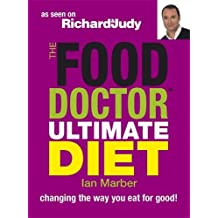 The Food Doctor Ultimate Diet: Changing the Way You Eat for Good
