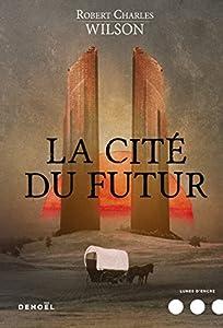 """Afficher """"La cité du futur"""""""