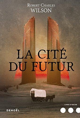 La Cité du futur (Lunes d'encre)