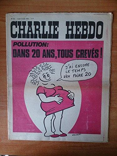 CHARLIE HEBDO n° 82 : lundi 12 juin 1972 POLLUTION DANS 20 ANS TOUS CREVES