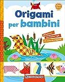 Origami per bambini. Ediz. illustrata
