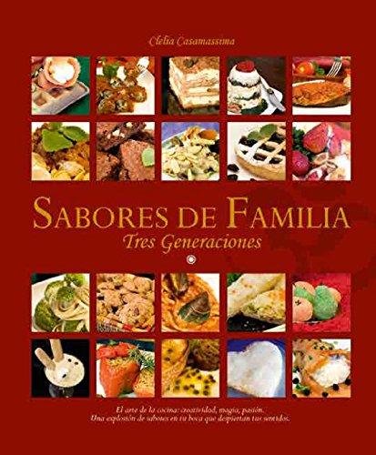 SABORES DE FAMILIA - TRES GENERACIONES por Clelia Casamassima