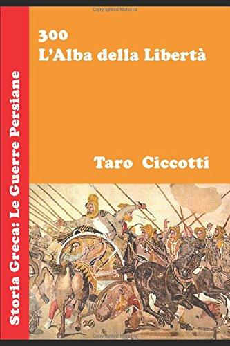 ibertà: Storia Greca: Le Guerre Persiane (Den Film 300 Von Leonidas)