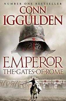 Emperor: The Gates of Rome (Emperor Series Book 1) by [Iggulden, Conn]
