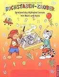 Buchstaben-Zauber: Spielend das Alphabet lernen mit Basti und Kara