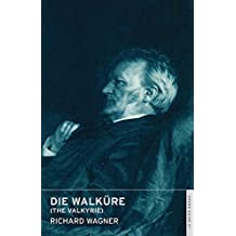 Die Walkure (The Valkyrie): (English National Opera Guide 21) (English National Opera Guides)