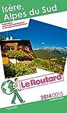 Telecharger Livres Guide du Routard Isere Alpes du sud 2014 2015 (PDF,EPUB,MOBI) gratuits en Francaise
