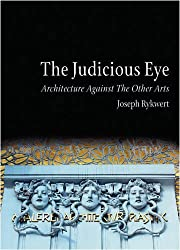 The Judicious Eye: Architecture Against the Other Arts