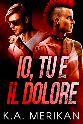 Io, tu e il dolore (gay romance) (Underdogs Vol. 2) (Italian Edition) Rosa Voller Rock
