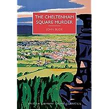 The Cheltenham Square Murder (British Library Crime Classics) (English Edition)