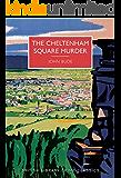The Cheltenham Square Murder (British Library Crime Classics)