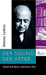 Der Sound der Väter: Gottfried Benn und seine Zeit