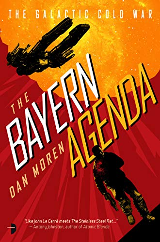 The Bayern Agenda: Book One of the Galactic Cold War ...