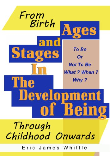Ages And Stages in the Development of Being