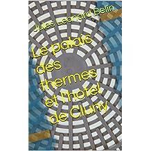 Le palais des thermes et l'hotel de Cluny