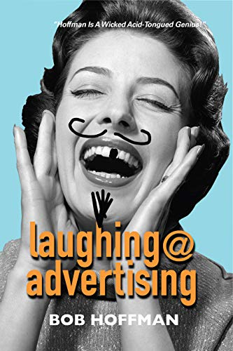 Laughing@Advertising (English Edition) por Bob Hoffman