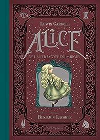 Alice de l'autre côté du miroir par Benjamin Lacombe