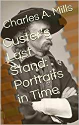 Custer's Last Stand: Portraits in Time