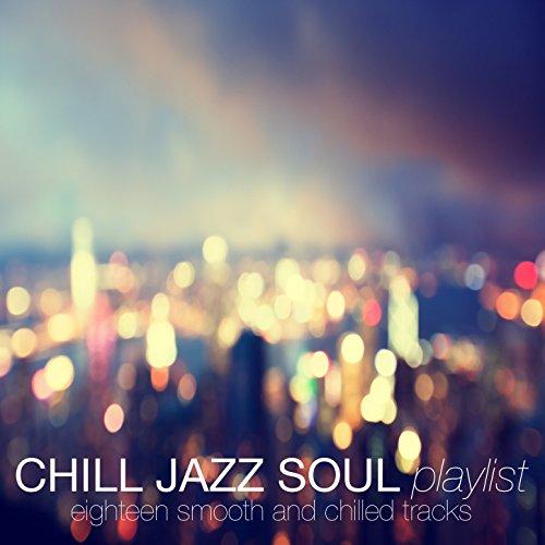 Chill Jazz Soul Playlist