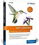 SAP S/4HANA: Der aktuelle Wegweiser für Entscheider, Berater und alle Interessierten (SAP PRESS)