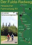 Der Fulda-Radweg - Hessischer Fernradweg R1 mit seinen Sehenswürdigkeiten