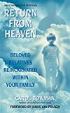 [(Return from Heaven : Beloved Relatives Reincarnated Within Your Family)] [By (author) Carol Bowman] published on (May, 2003)