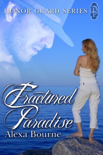 Fractured Paradise (Honor Guard Series Book 3) (English Edition) (Bourne Alexa)