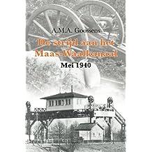 De strijd aan het Maas-Waalkanaal: (Mei 1940)