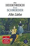 Hochkaräter: Alte Liebe: Roman - Elke Heidenreich