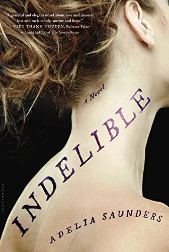 Indelible by [Saunders, Adelia]