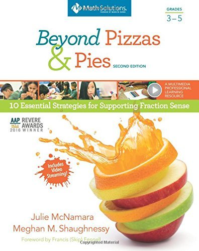 Beyond Pizzas and Pies, Grades 3-5, Second Edition: 10 Essential Strategies for Supporting Fraction Sense by Julie McNamara (2015-02-11)