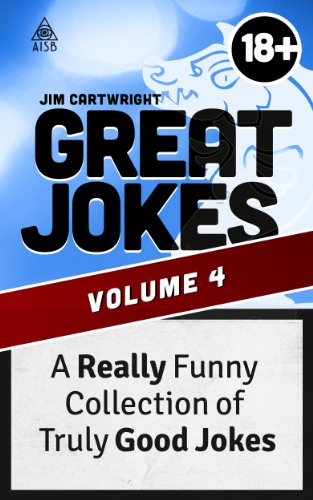 Great Jokes 4: A Really Funny Collection of Truly Good Jokes