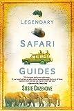 Legendary Safari Guides by Susie Cazenove (2015-03-13)