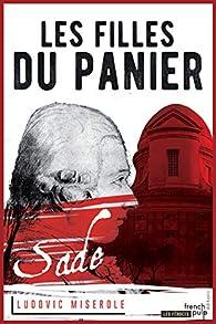 Les crimes du Marquis de Sade, tome 2 : Les filles du panier par Ludovic Miserole